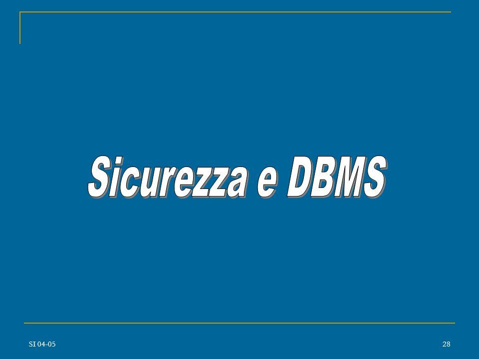Sicurezza e DBMS SI 04-05