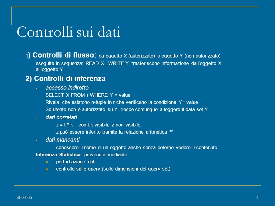 Controlli sui dati 2) Controlli di inferenza accesso indiretto