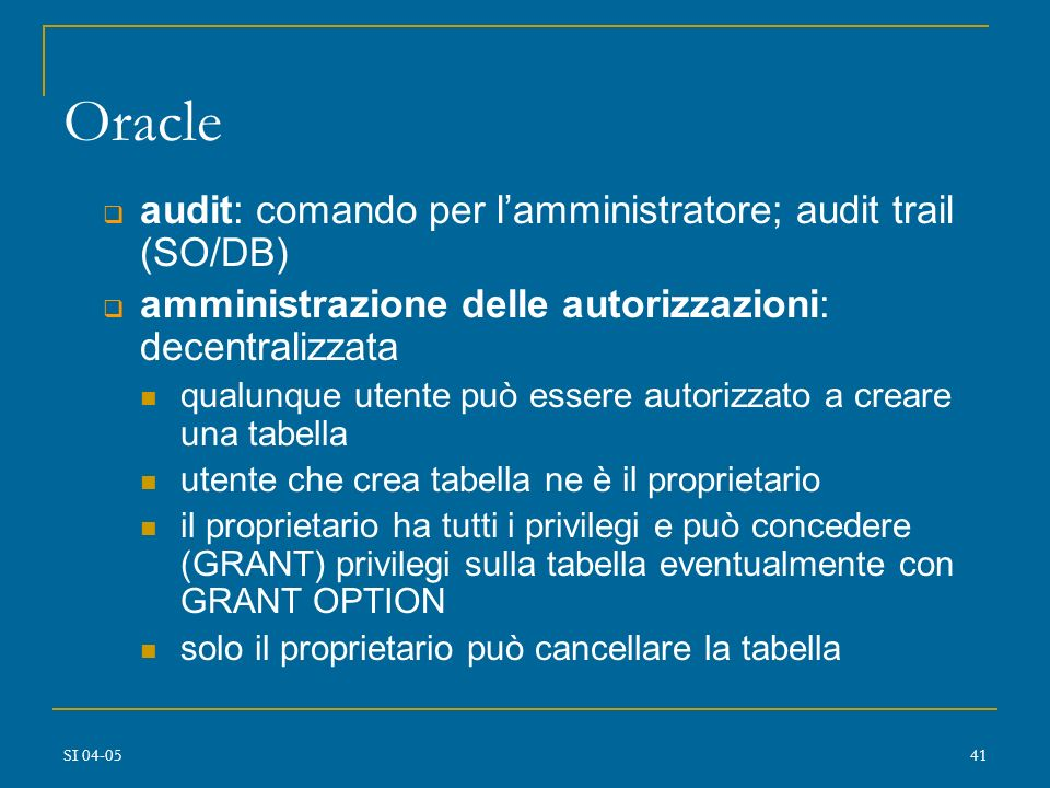 Oracle audit: comando per l'amministratore; audit trail (SO/DB)