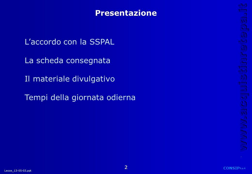 Presentazione L'accordo con la SSPAL. La scheda consegnata.