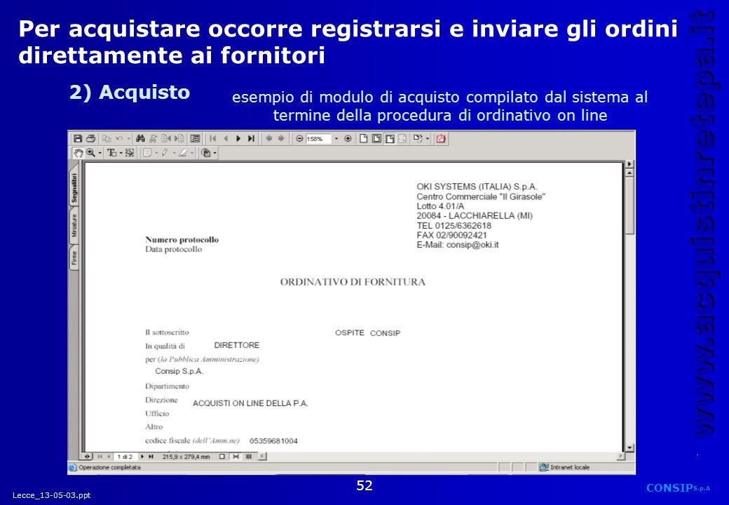 Per acquistare occorre registrarsi e inviare gli ordini direttamente ai fornitori