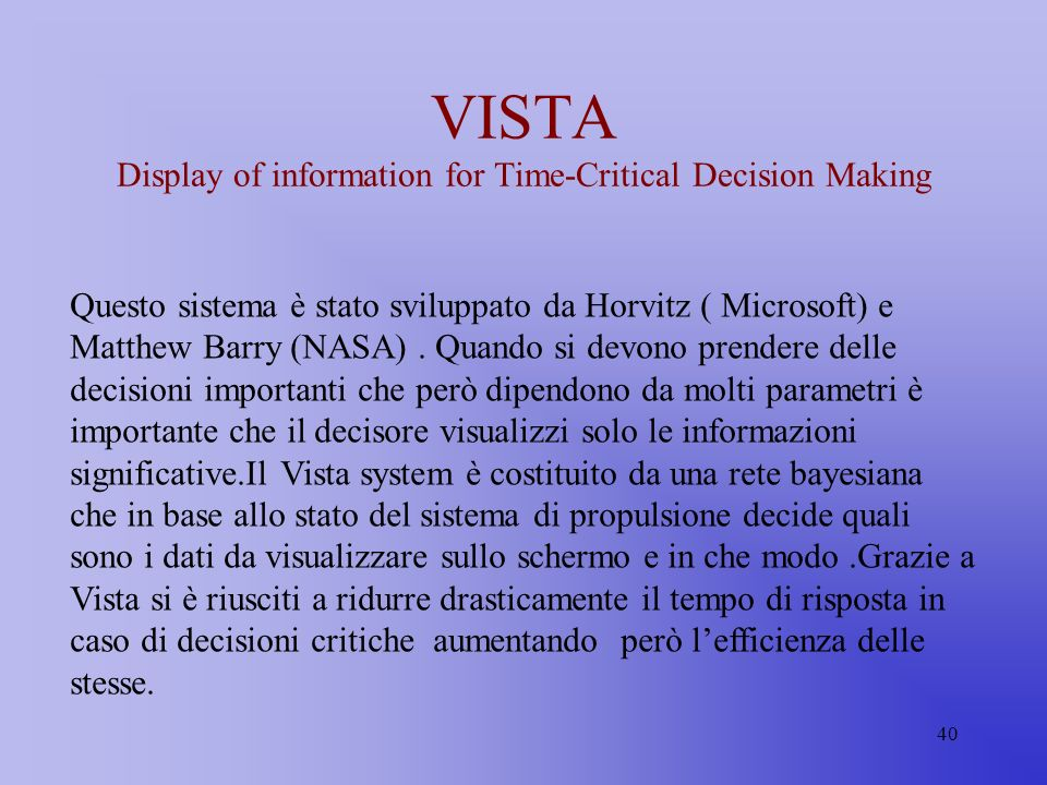 VISTA Display of information for Time-Critical Decision Making