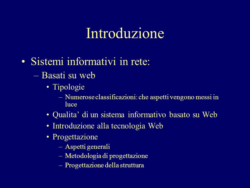 Introduzione Sistemi informativi in rete: Basati su web Tipologie