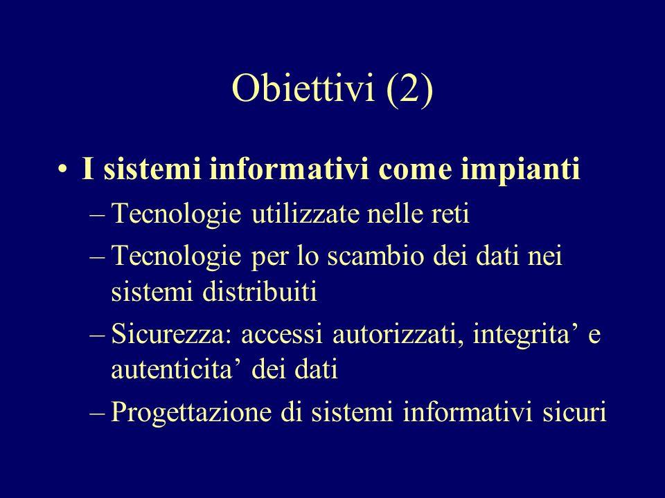 Obiettivi (2) I sistemi informativi come impianti