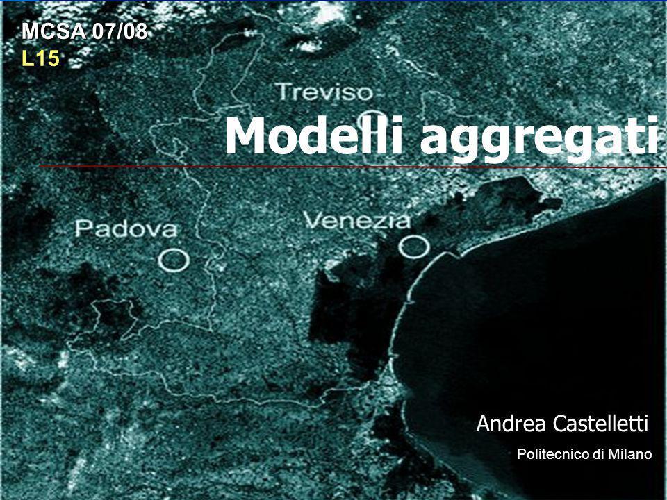 Modelli aggregati MCSA 07/08 L15 Andrea Castelletti
