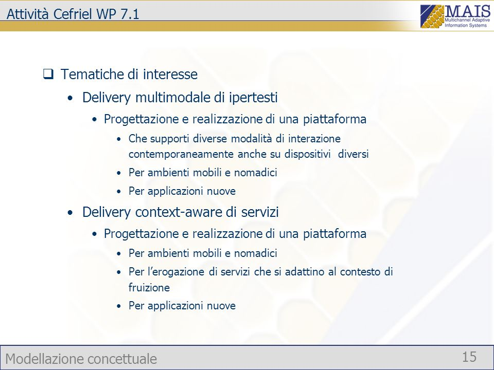 Tematiche di interesse Delivery multimodale di ipertesti
