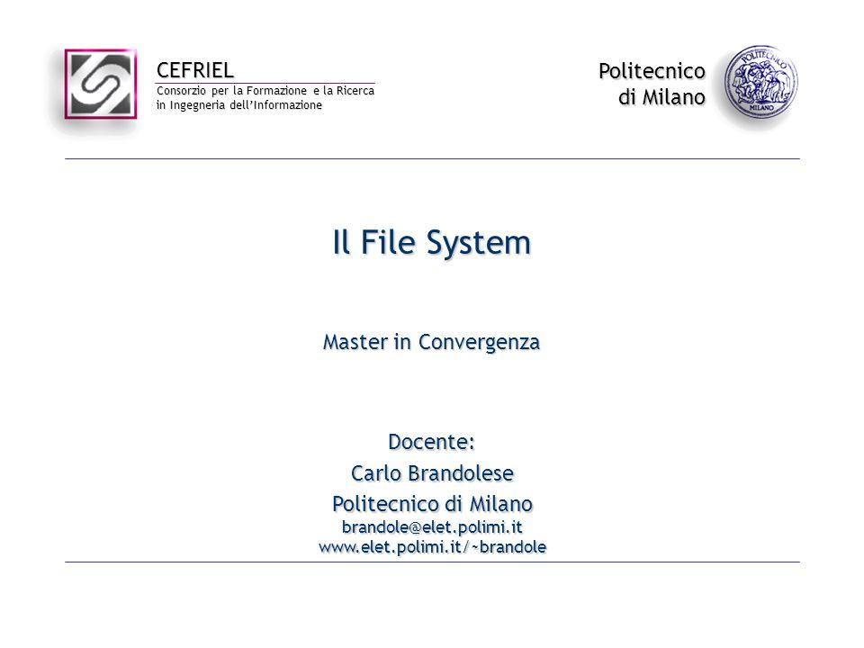 Il File System Master in Convergenza Docente: Carlo Brandolese
