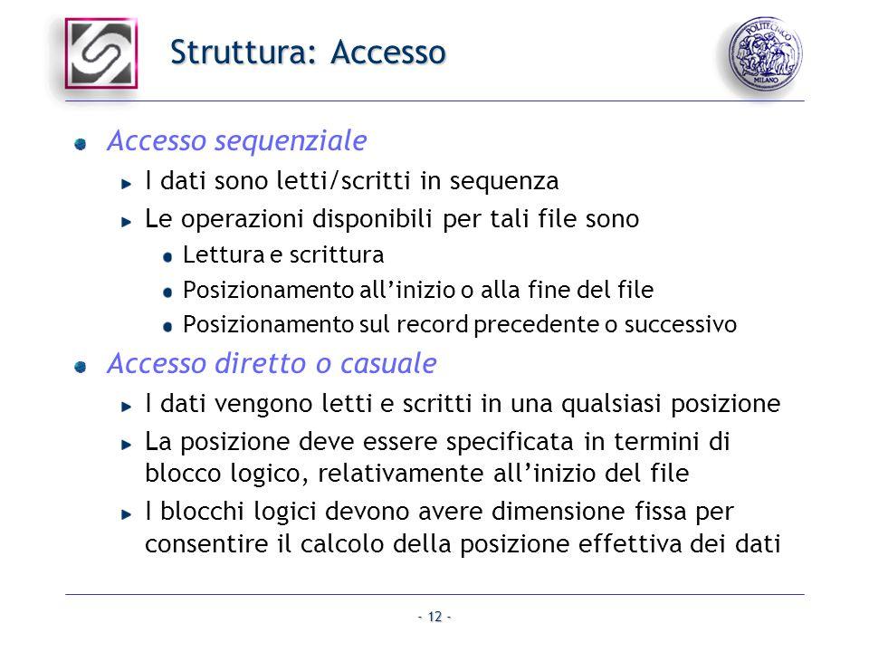 Struttura: Accesso Accesso sequenziale Accesso diretto o casuale