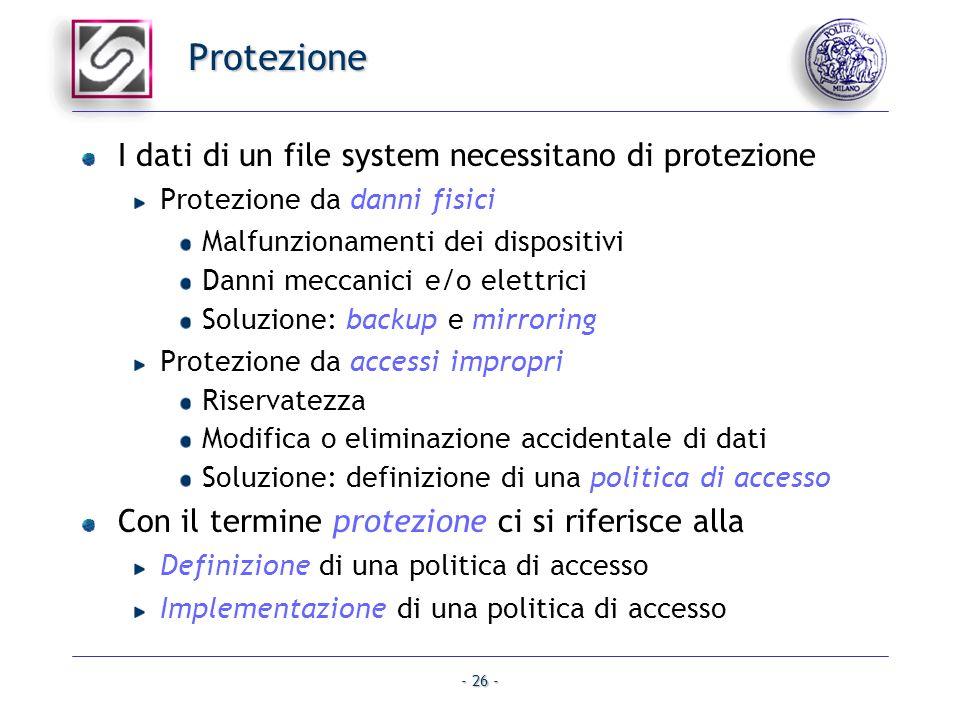 Protezione I dati di un file system necessitano di protezione