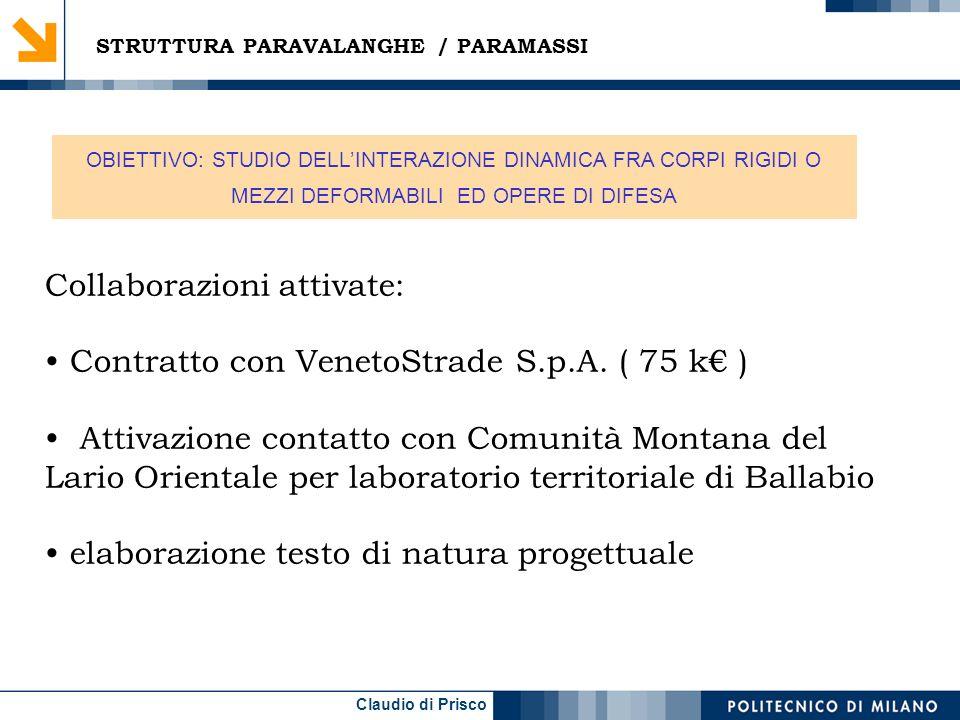 Collaborazioni attivate: Contratto con VenetoStrade S.p.A. ( 75 k€ )