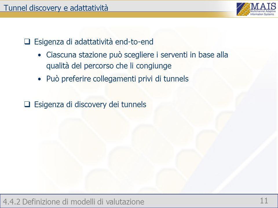 Tunnel discovery e adattatività