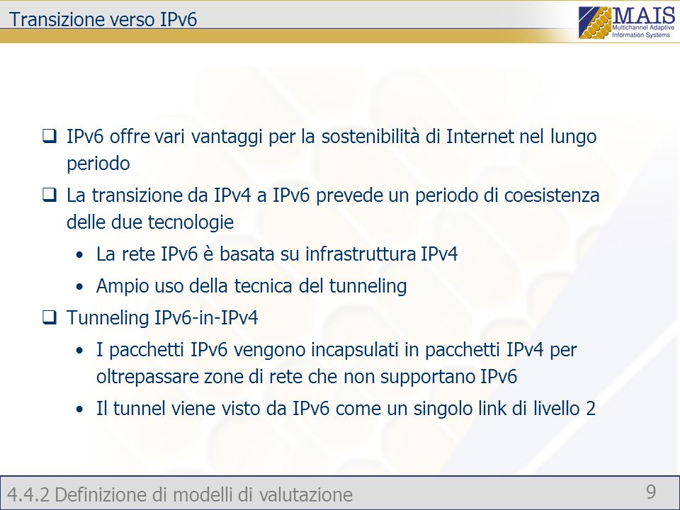 Transizione verso IPv6 IPv6 offre vari vantaggi per la sostenibilità di Internet nel lungo periodo.