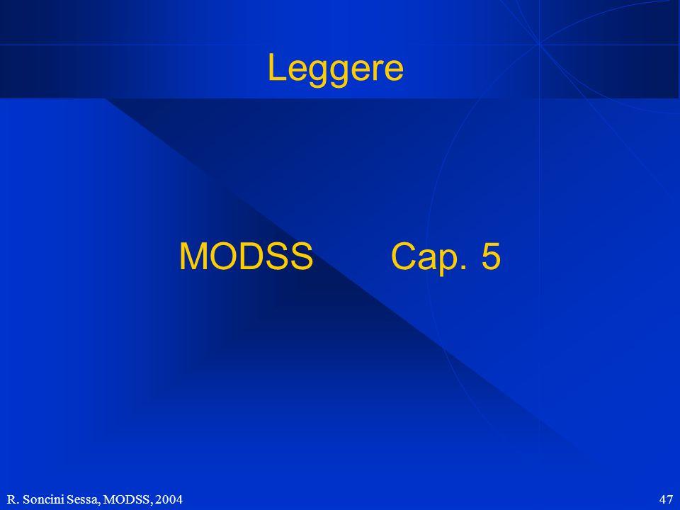 Leggere MODSS Cap. 5 R. Soncini Sessa, MODSS, 2004