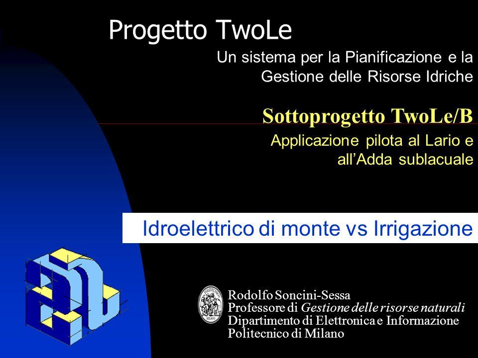 Progetto TwoLe TwoLe Project. 27/03/2017. Un sistema per la Pianificazione e la Gestione delle Risorse Idriche.