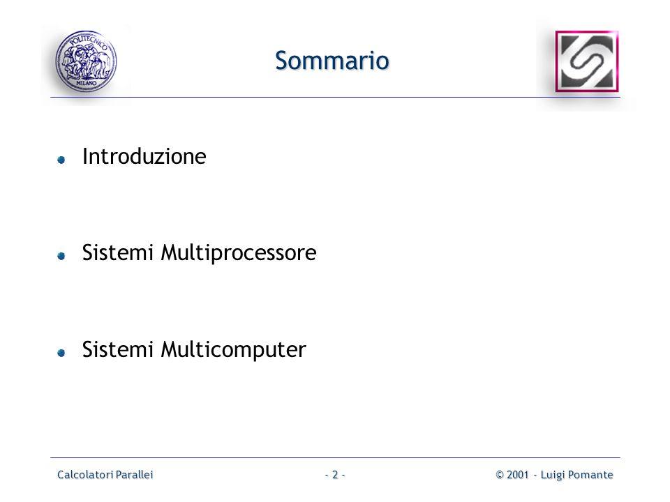 Sommario Introduzione Sistemi Multiprocessore Sistemi Multicomputer