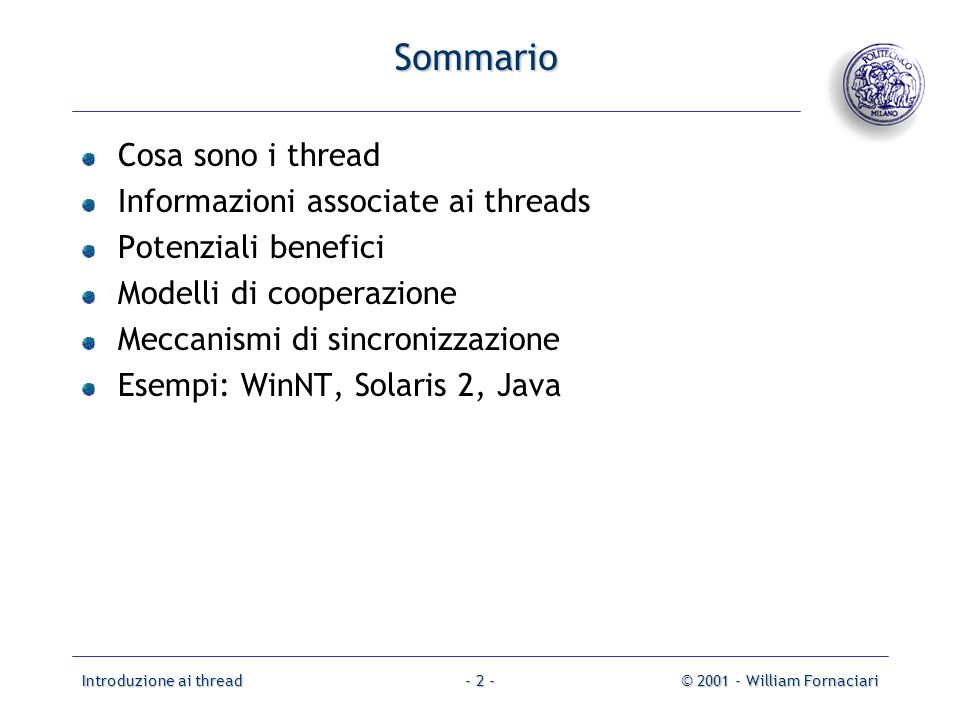 Sommario Cosa sono i thread Informazioni associate ai threads