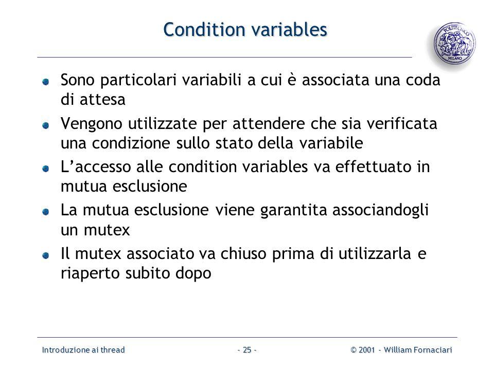 Condition variables Sono particolari variabili a cui è associata una coda di attesa.