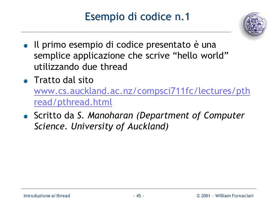 Esempio di codice n.1 Il primo esempio di codice presentato è una semplice applicazione che scrive hello world utilizzando due thread.