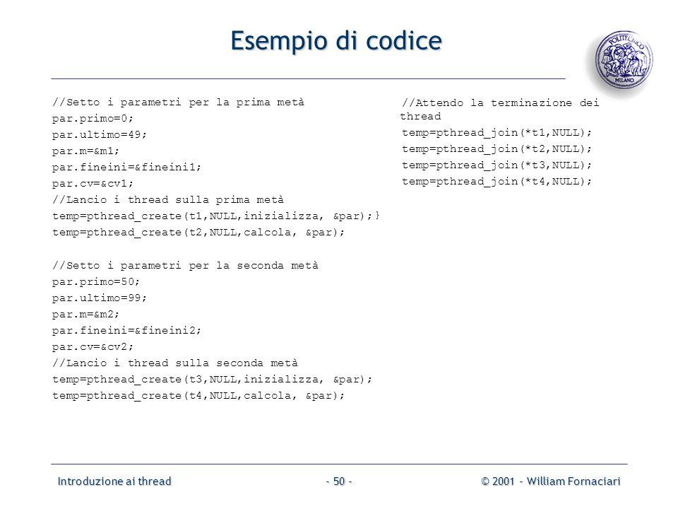 Esempio di codice //Setto i parametri per la prima metà par.primo=0;