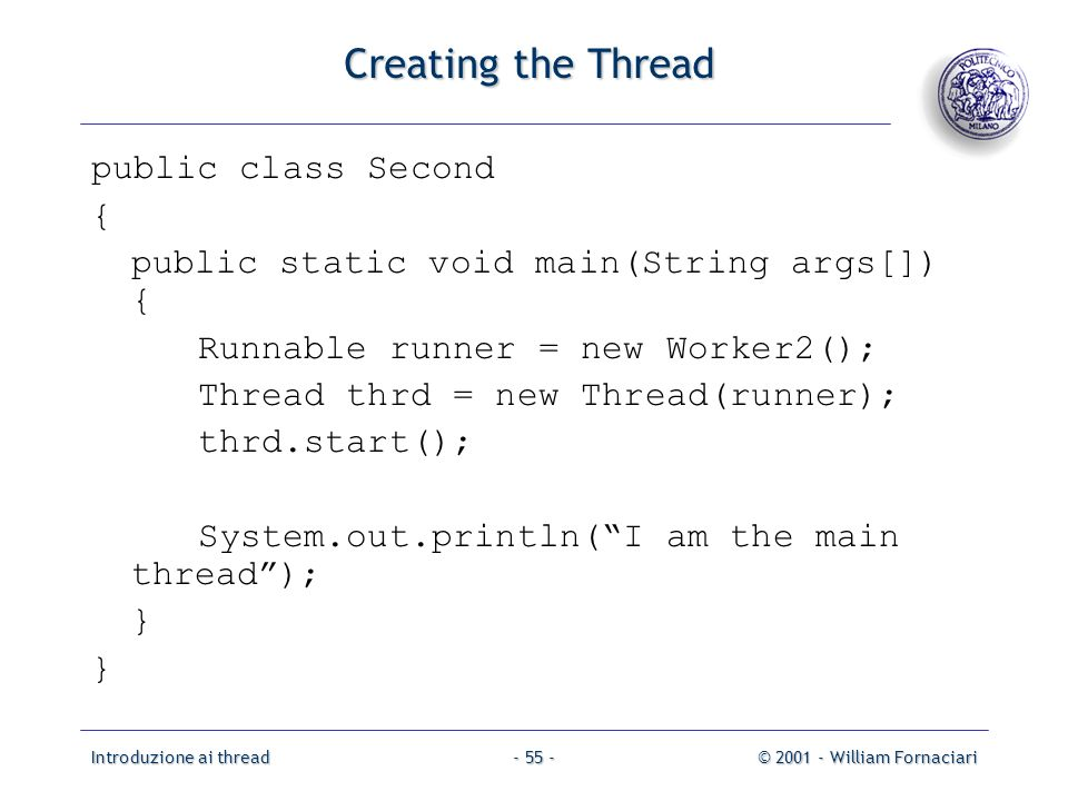 Creating the Thread public class Second {
