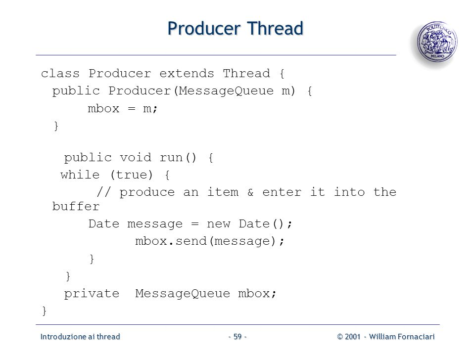 Producer Thread class Producer extends Thread {