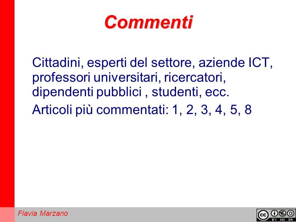 Commenti Cittadini, esperti del settore, aziende ICT, professori universitari, ricercatori, dipendenti pubblici , studenti, ecc.