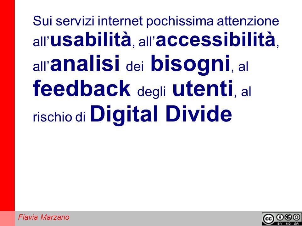 Sui servizi internet pochissima attenzione all'usabilità, all'accessibilità, all'analisi dei bisogni, al feedback degli utenti, al rischio di Digital Divide