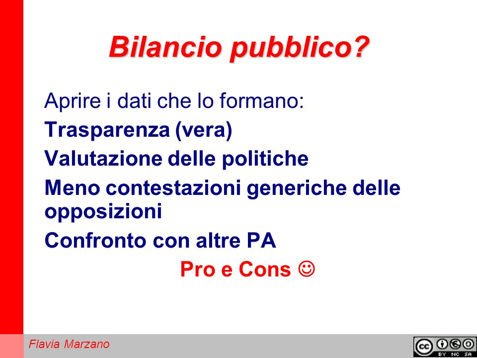 Bilancio pubblico Aprire i dati che lo formano: Trasparenza (vera)