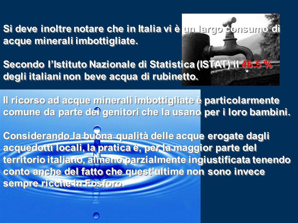 Si deve inoltre notare che in Italia vi è un largo consumo di acque minerali imbottigliate.