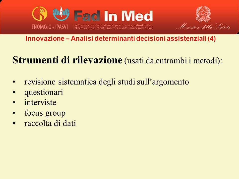 Innovazione – Analisi determinanti decisioni assistenziali (4)