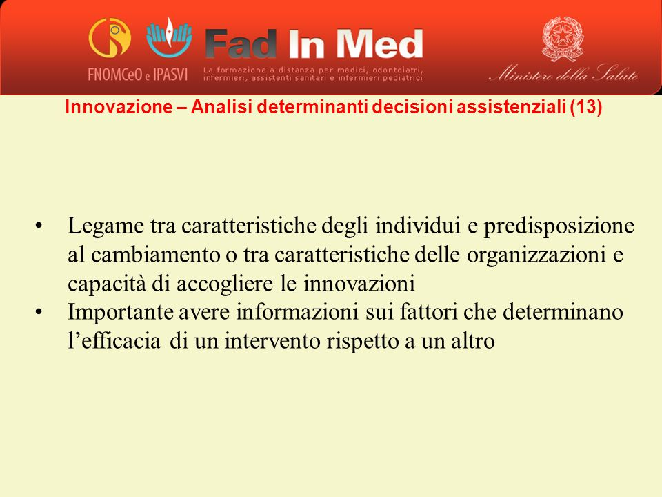 Innovazione – Analisi determinanti decisioni assistenziali (13)