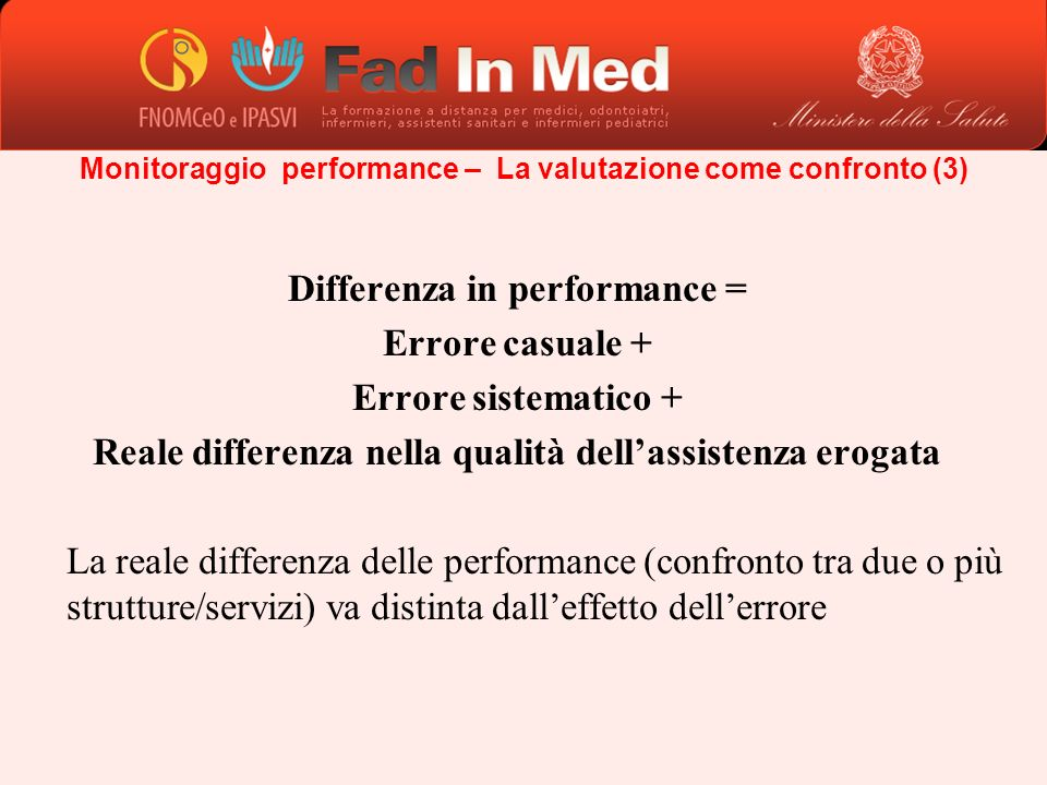 Differenza in performance = Errore casuale + Errore sistematico +