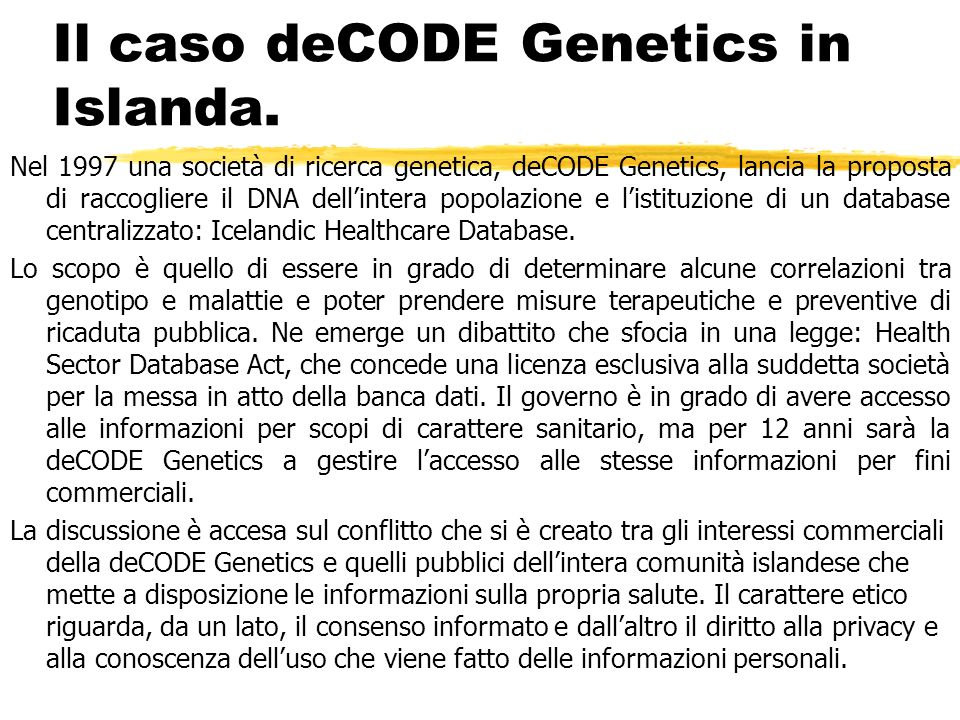 Il caso deCODE Genetics in Islanda.