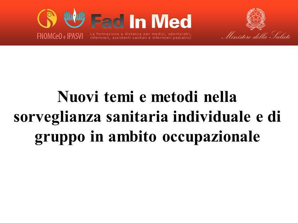 Nuovi temi e metodi nella sorveglianza sanitaria individuale e di gruppo in ambito occupazionale