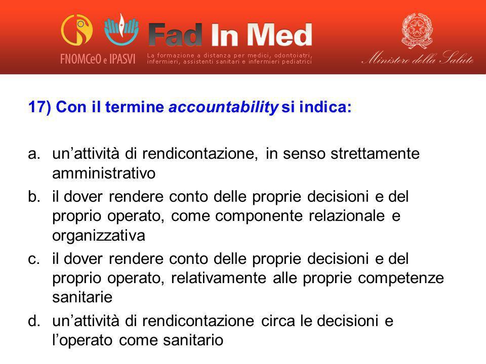 17) Con il termine accountability si indica: