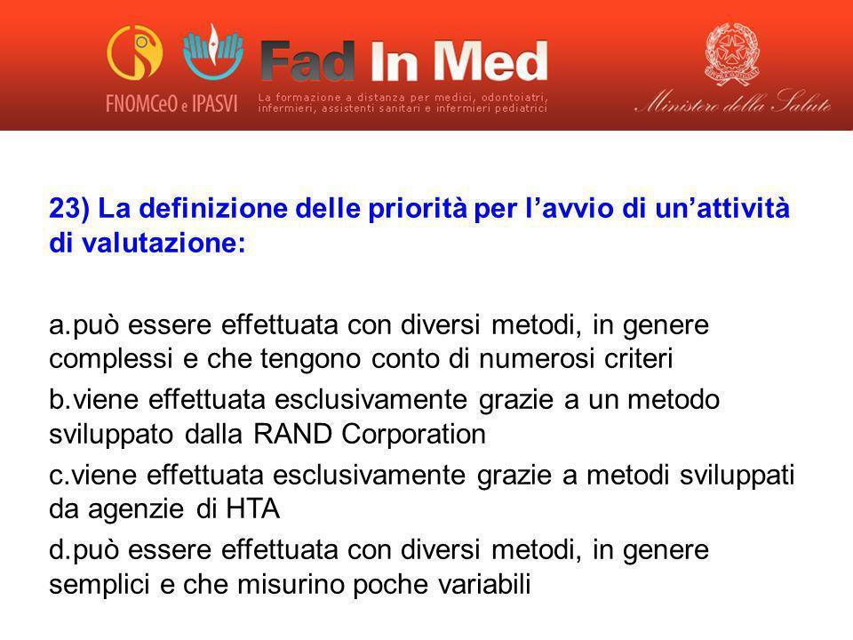 23) La definizione delle priorità per l'avvio di un'attività di valutazione:
