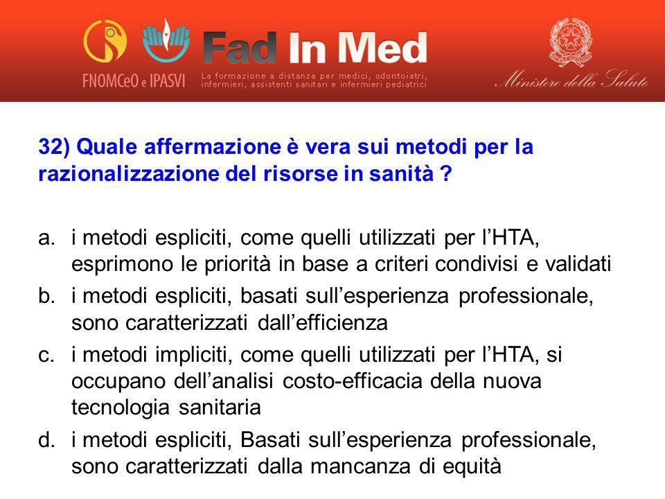32) Quale affermazione è vera sui metodi per la razionalizzazione del risorse in sanità