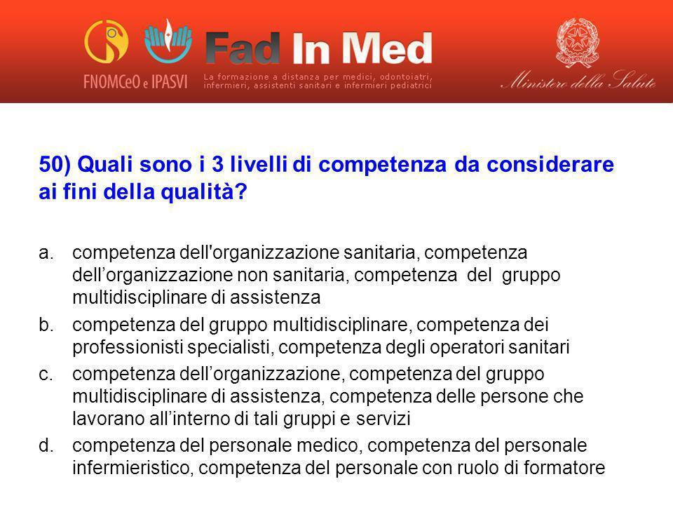 50) Quali sono i 3 livelli di competenza da considerare ai fini della qualità