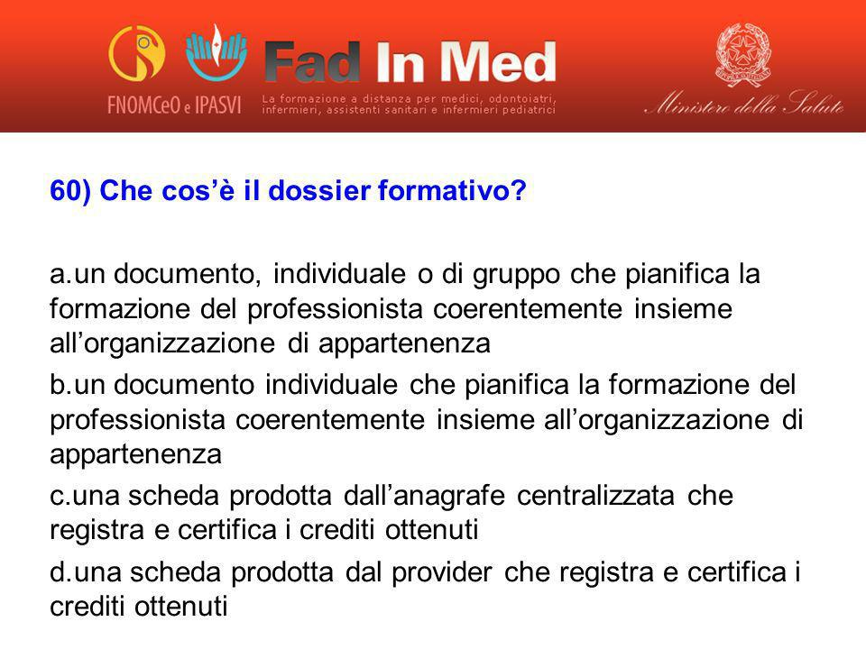 60) Che cos'è il dossier formativo