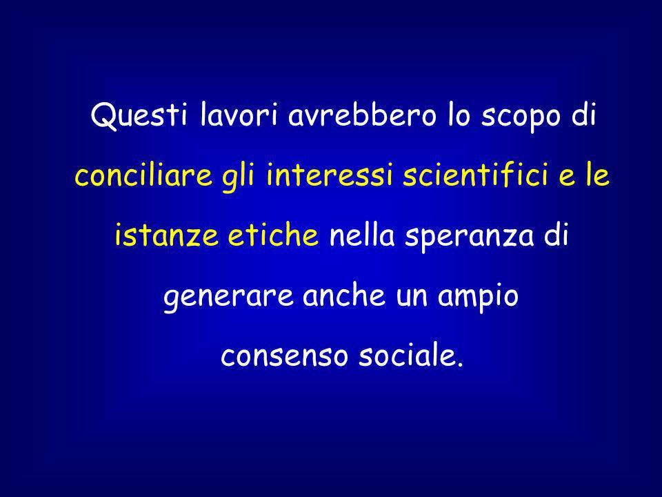 Questi lavori avrebbero lo scopo di conciliare gli interessi scientifici e le istanze etiche nella speranza di generare anche un ampio consenso sociale.