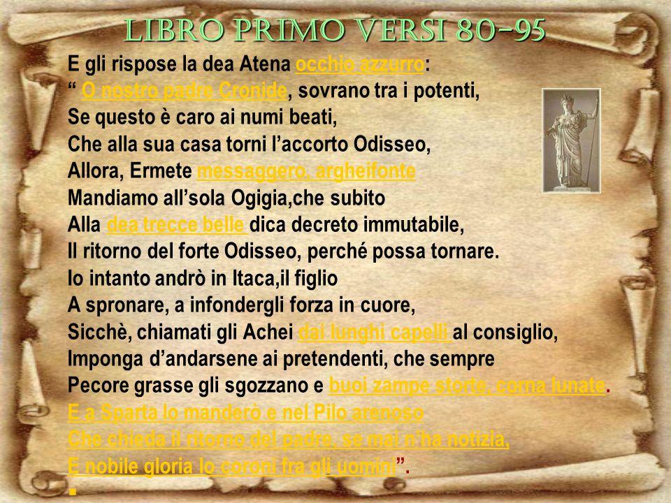 LIBRO PRIMO VERSI 80-95 E gli rispose la dea Atena occhio azzurro: