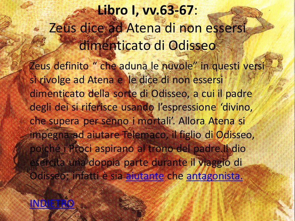 Libro I, vv.63-67: Zeus dice ad Atena di non essersi dimenticato di Odisseo