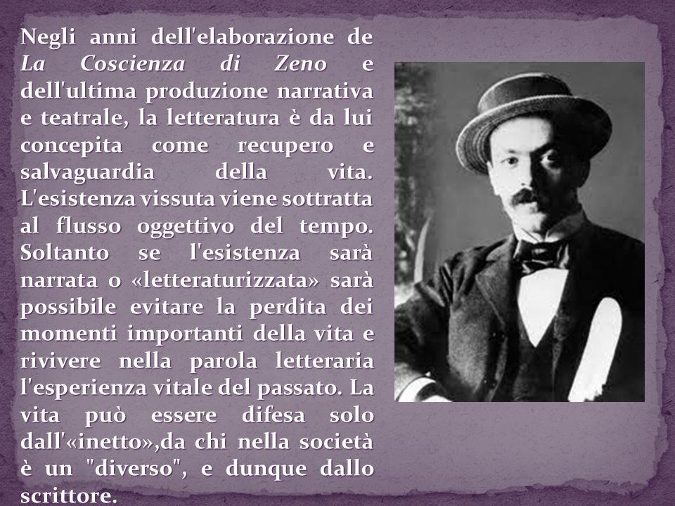 Negli anni dell elaborazione de La Coscienza di Zeno e dell ultima produzione narrativa e teatrale, la letteratura è da lui concepita come recupero e salvaguardia della vita.