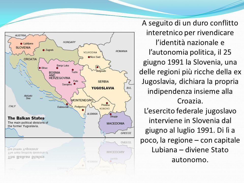 A seguito di un duro conflitto interetnico per rivendicare l'identità nazionale e l'autonomia politica, il 25 giugno 1991 la Slovenia, una delle regioni più ricche della ex Jugoslavia, dichiara la propria indipendenza insieme alla Croazia.