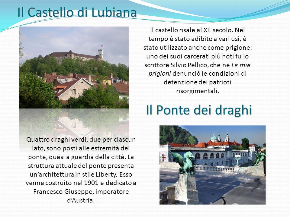 Il Castello di Lubiana Il Ponte dei draghi