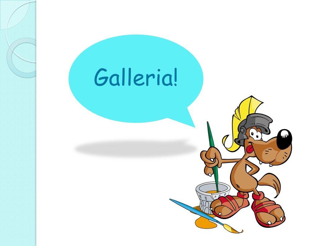 Galleria!