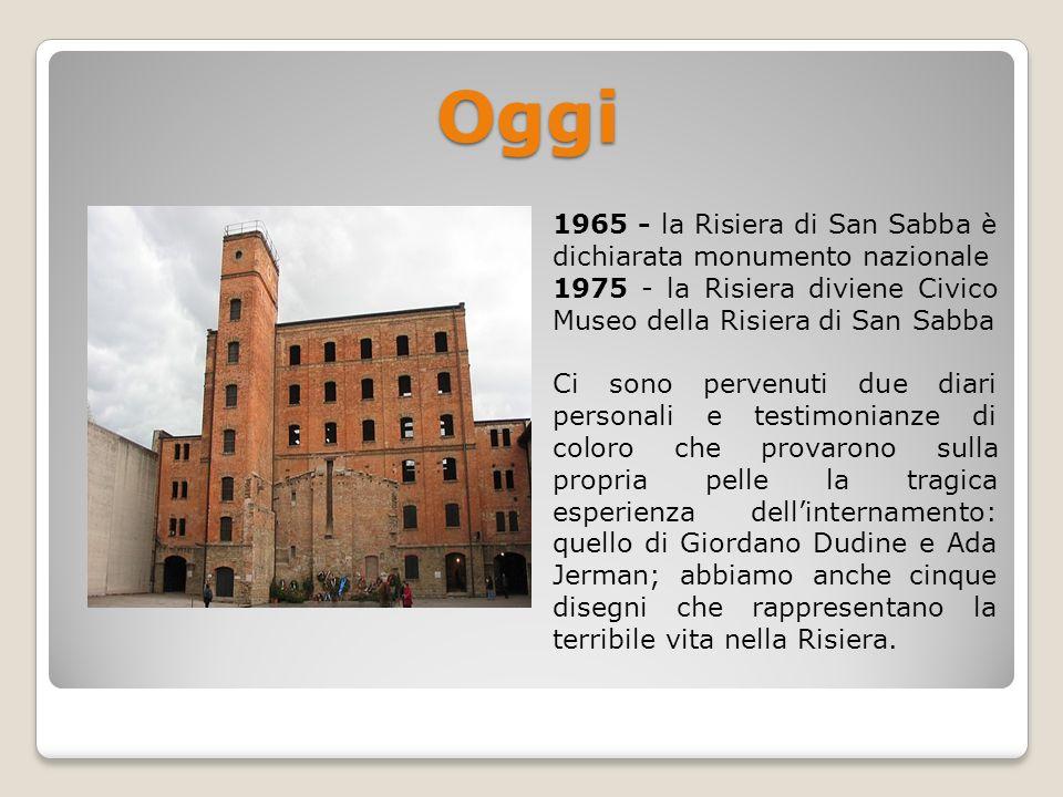 Oggi 1965 - la Risiera di San Sabba è dichiarata monumento nazionale
