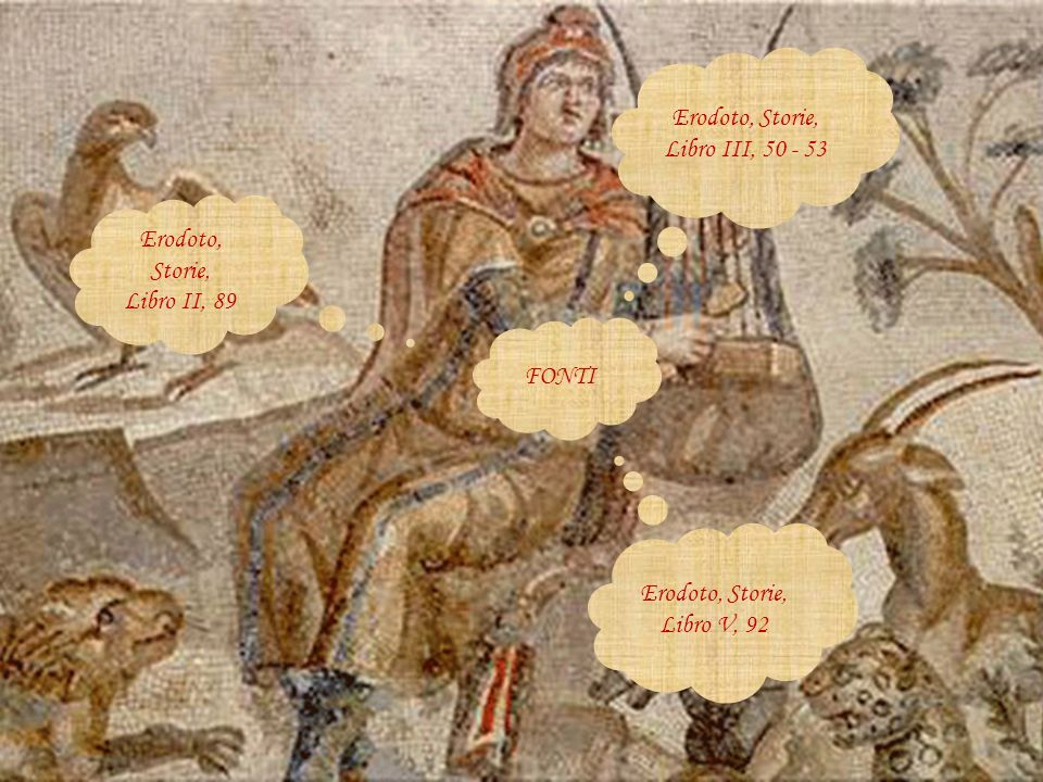 Erodoto, Storie, Libro III, 50 - 53. Erodoto, Storie, Libro II, 89.