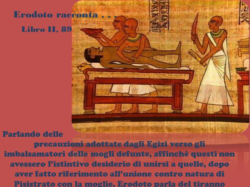 Erodoto racconta . . . Libro II, 89 Parlando delle