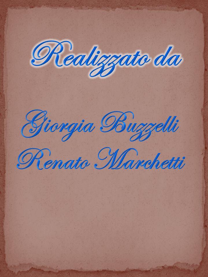 Realizzato da Giorgia Buzzelli Renato Marchetti